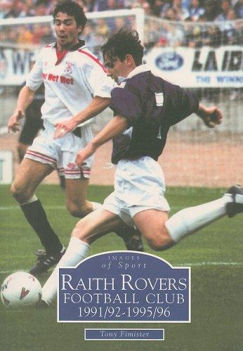 (Raith Rovers Football Club 1991/92-1995/96 (Images of Sport))