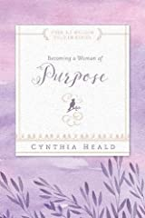 Becoming a Woman of Purpose (Bible Studies: Becoming a Woman)