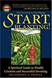 img - for Start Planting!: A Spiritual Guide to Wealth Creation and Successful Investing (Adelphos Economic Empowerment) by Shundrawn A. Thomas (2003-09-01) book / textbook / text book