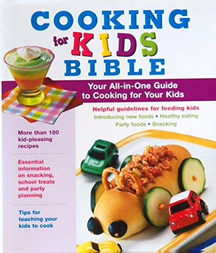 Cooking for Kids Bible - Your All-in-One Guide