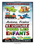Avions, Trains et Voiture: Pour les e...