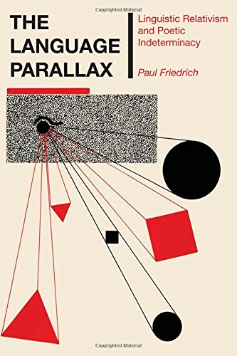 The Language Parallax: Linguistic Relativism and Poetic Indeterminacy (Texas Linguistics Series) by University of Texas Press