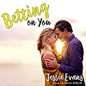 Betting On You: Always a Bridesmaid, Book 1 Audiobook by Jessie Evans Narrated by Piper Goodeve