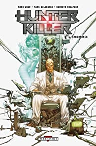 Hunter Killer, Tome 4 : Cyberforce par Mark Waid