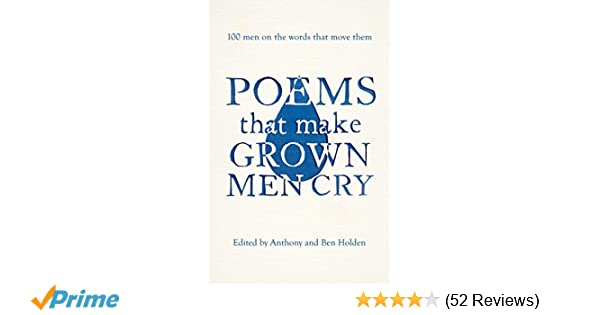 Poems That Make Grown Men Cry: Anthony Holden: 9781471134906