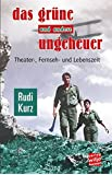 Das grüne und andere Ungeheuer: Theater-, Fernseh- und Lebenszeit