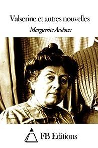 Valserine et autres nouvelles par Marguerite Audoux