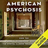 American Psychosis: How the Federal Government