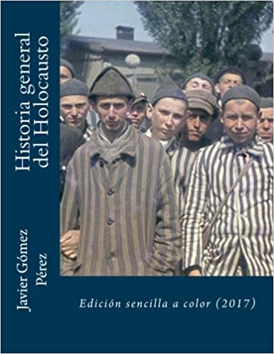 Historia general del Holocausto: Edición sencilla a color ...