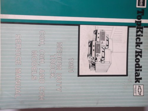 Gmc Topkick/ Kodiak 1991 Medium Duty Truck C5h, C6h, and C7h Models Service Manual