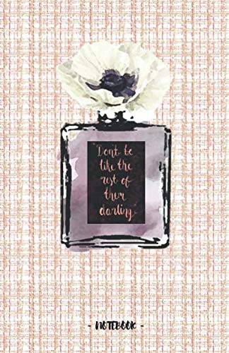 (DON'T BE LIKE THE REST OF THEM DARLING: Coco Chanel Quote - Linton tweed pink pattern & perfume bottle - Blank & Lined Pages (5.5 x 8.5) Journal ... to write and draw in (Positive Vibrations))