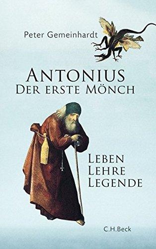 Antonius: Der erste Mönch Gebundenes Buch – 21. Januar 2013 Peter Gemeinhardt C.H.Beck 3406646581 Religionsgeschichte