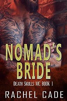 Nomad's Bride (Death Skulls MC Book 1) by [Cade, Rachel ]