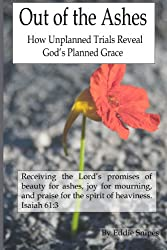 Out of the Ashes: How Unplanned Trials Reveal God's Planned Grace
