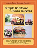 Simple Solutions to Bistro Burgers, Tom Misitano and J. Ryan Kelleher, 1491842342