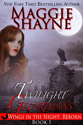 Twilight Guardians (Wings in the Night: Reborn Book 1) by [Shayne, Maggie]