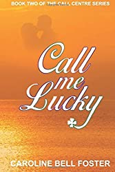 Call Me Lucky: Volume 2 (The Call Center Series Book) by Caroline Bell Foster (2015-03-22)