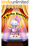 Childrens book : If Ruby Dances (Coding Palz - Computer Programming for Kids 3)