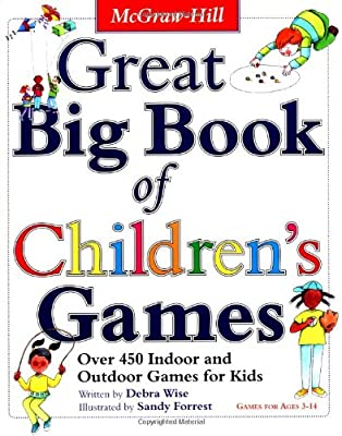 Great Big Book Of Childrens Games Over 450 Indoor Outdoor Games For Kids Ages 3-12 from McGraw-Hill