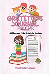 Gratitude Journal For Girls: 1,095 Reasons To Be Grateful In One Year Paperback