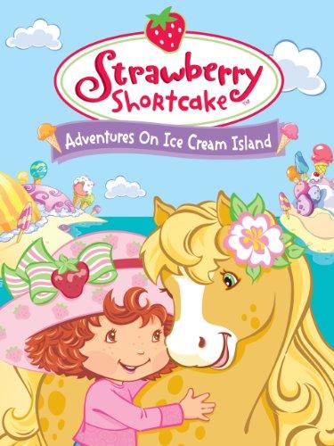 (Strawberry Shortcake Adventures On Ice Cream Island)
