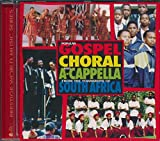 Popular Gospel, Choral and A-Capella from the Townships of South Africa