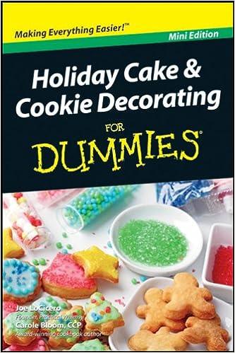 Holiday Cake Cookie Decorating For Dummies Mini Edition Joe Locicero Carole Bloom 9781118133071 Amazon Com Books