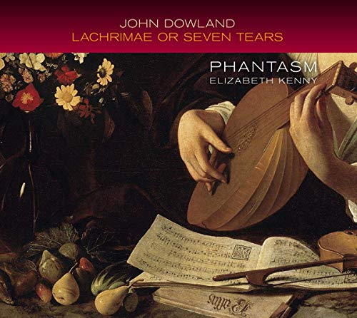 Tears Dowlands - Dowland: Lachrimae or Seven Tears