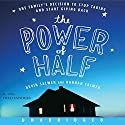 The Power of Half Audiobook by Kevin Salwen, Hannah Salwen Narrated by Fred Sanders