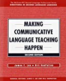img - for MAKING COMMUNICATIVE LANGUAGE TEACHING HAPPEN book / textbook / text book