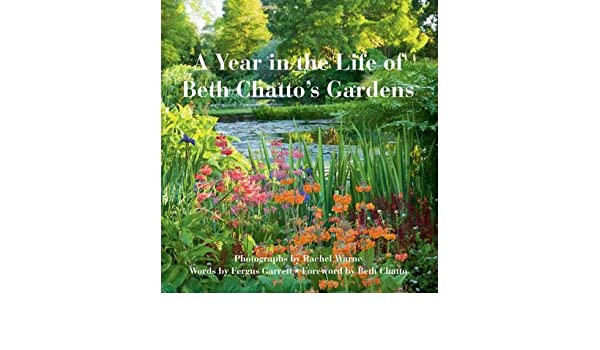 A Year in the Life of Beth Chatto\'s Gardens )] [Author: Rachel Warne ...