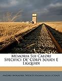 Memoria Sui Calori Specifici de' Corpi Solidi E Ligquidi, Amedeo Avogadro, 1179346254