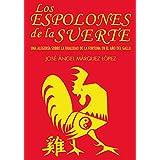 LOS ESPOLONES DE LA SUERTE (Spanish Edition)
