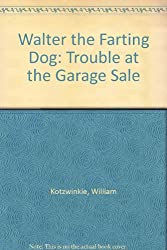 Walter the Farting Dog: Trouble at the Garage Sale
