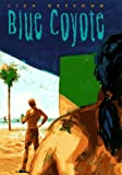 img - for Blue Coyote by Liza Ketchum (1997-05-01) book / textbook / text book