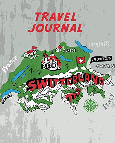 Travel Journal: Kid's Travel Journal. Simple, Fun Holiday Activity Diary And Scrapbook To Write, Draw And Stick-In. (Switzerland Map, Vacation Notebook, Swiss Adventure Log) ()