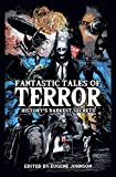 Fantastic Tales of Terror: History's Darkest Secrets
