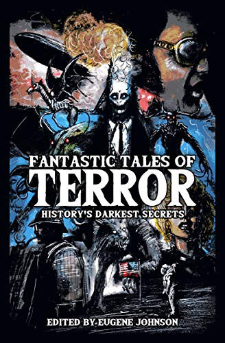 Fantastic Tales of Terror: History's Darkest Secrets ()