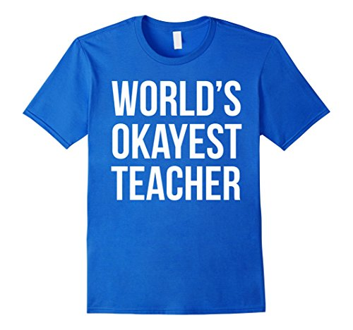 Funny T shirt Worlds Okayest Teacher product image