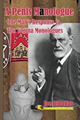A Penis Manologue: One Man's Response to The Vagina Monologues Paperback