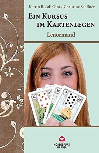 Ein Kursus im Kartenlegen - Lenormand (inkl. 2 Kartendecks)