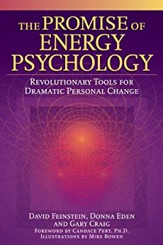 The Promise of Energy Psychology: Revolutionary Tools for Dramatic Personal Change by [Feinstein, David, Eden, Donna , Craig, Gary ]
