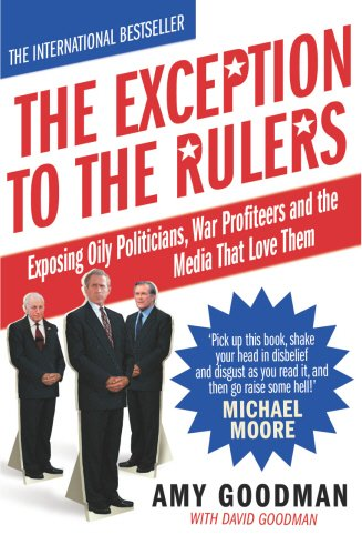 The Exception tot he Rulers: Exposing Oily Politicians, War Profiteers, and the Media That Love Them pdf