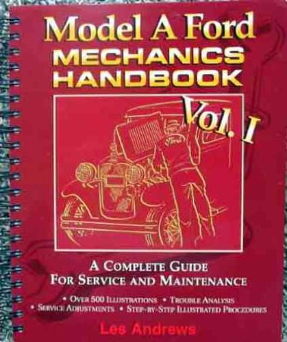 Ford Restoration Handbook - STEP-BY-STEP 1928, 1929, 1930 and 1931 MODEL A FORD MECHANICS REPAIR SHOP & SERVICE HANDBOOK