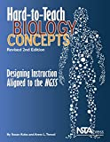 Hard-To-Teach Biology Concepts, Revised 2nd Edition, Susan Koba and Anne Tweed, 1938946480