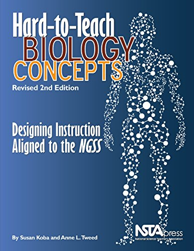 Hard-To-Teach Biology Concepts, Revised 2nd Edition: Designing Instruction Aligned to the NGSS - PB238E2