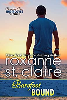 Barefoot Bound (Barefoot Bay Undercover Prequel) by [St. Claire, Roxanne]