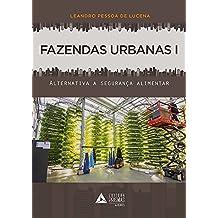 Fazendas Urbanas I: Alternativas a segurança alimentar (1)