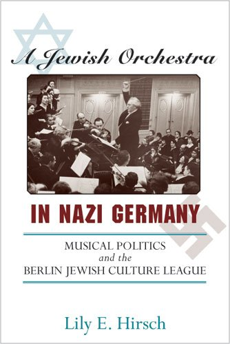 Download A Jewish Orchestra in Nazi Germany: Musical Politics and the Berlin Jewish Culture League PDF