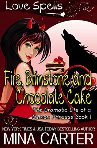 Fire, Brimstone and Chocolate Cake (The Dramatic Life of a Demon Princess Book 1)
